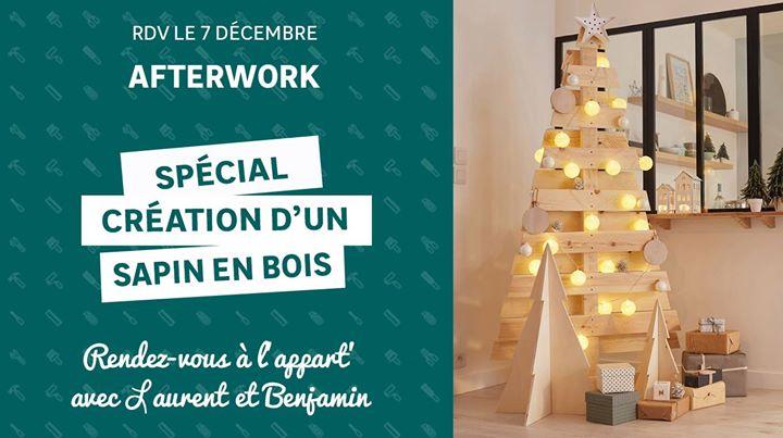 7 Décembre Afterwork Spécial Sapin De Noël En Bois L