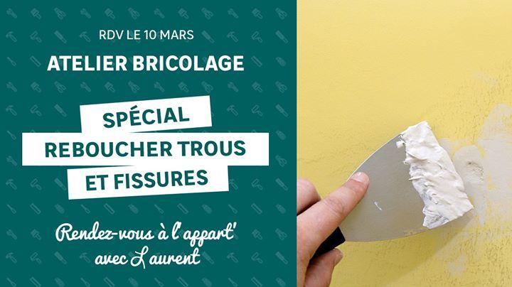 10 Mars Atelier Bricolage Reboucher Les Trous Et