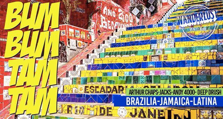 BUM BUM TAM TAM 3 au Wanderlust - Brazilia, Jamaica ...